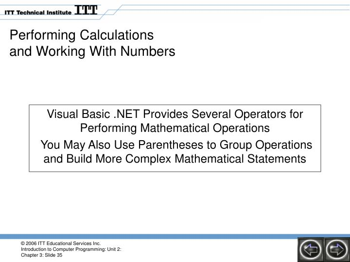 Visual Basic .NET Provides Several Operators for Performing Mathematical Operations