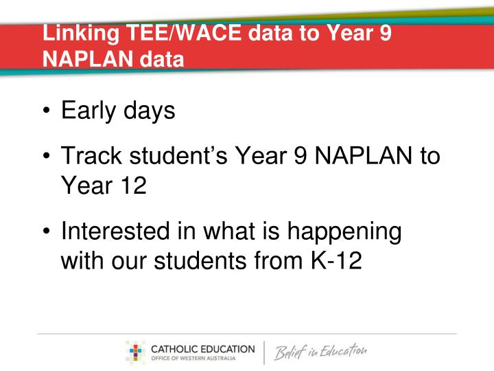 Linking TEE/WACE data to Year 9 NAPLAN data