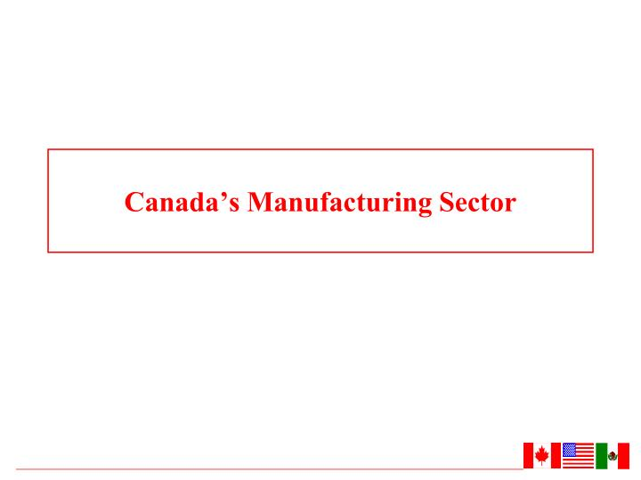 Canada's Manufacturing Sector