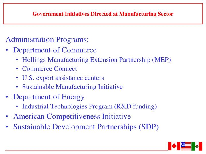 Government Initiatives Directed at Manufacturing Sector