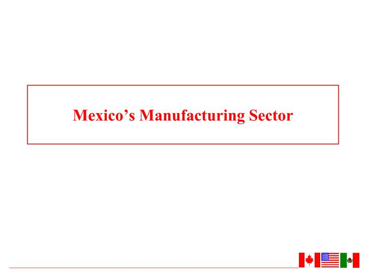 Mexico's Manufacturing Sector