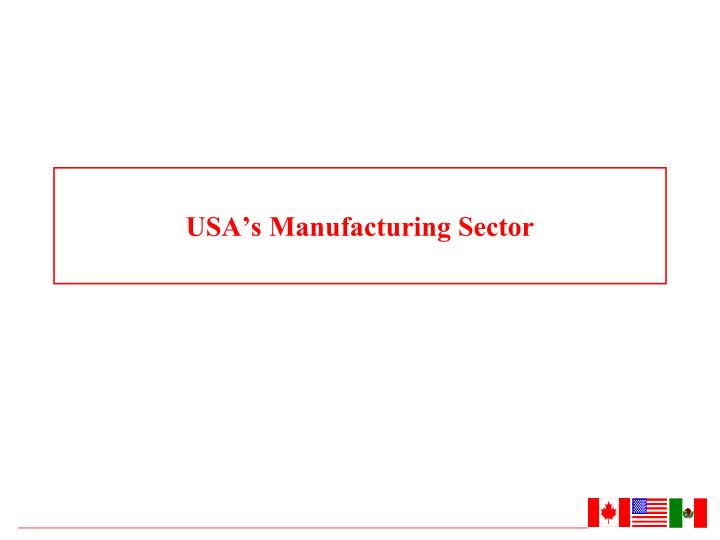 Usa s manufacturing sector