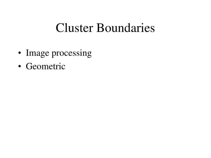 Cluster Boundaries