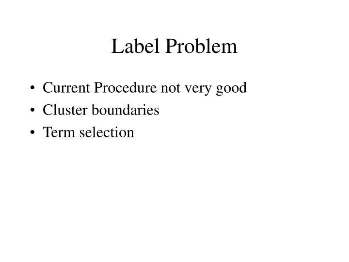 Label Problem