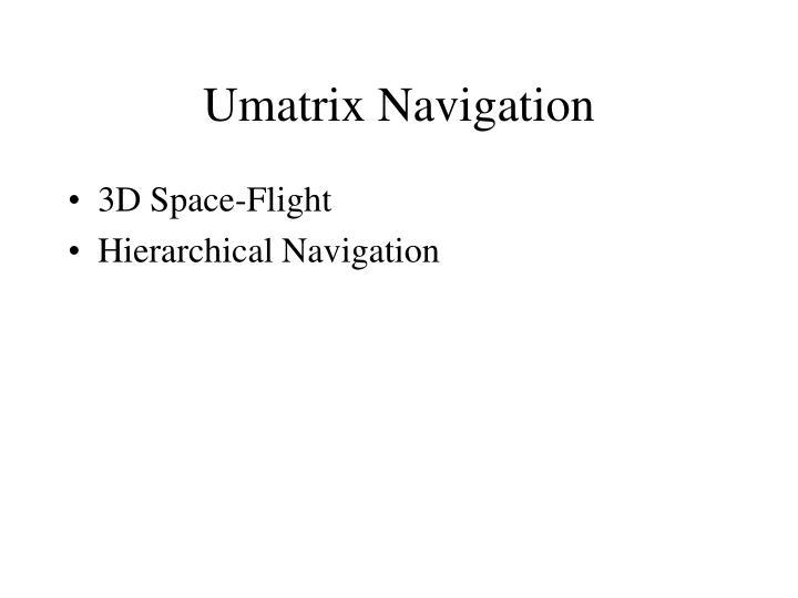 Umatrix Navigation