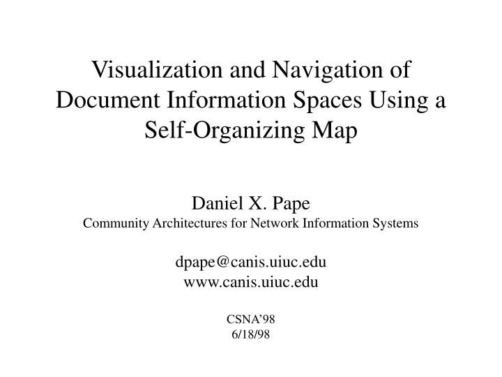 Visualization and Navigation of Document Information Spaces Using a Self-Organizing Map