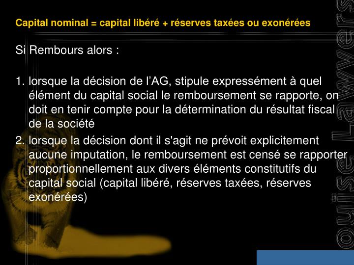 Capital nominal = capital libr + rserves taxes ou exonres