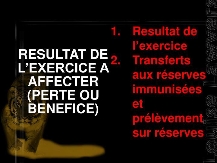 RESULTAT DE L'EXERCICE A AFFECTER (PERTE OU BENEFICE)