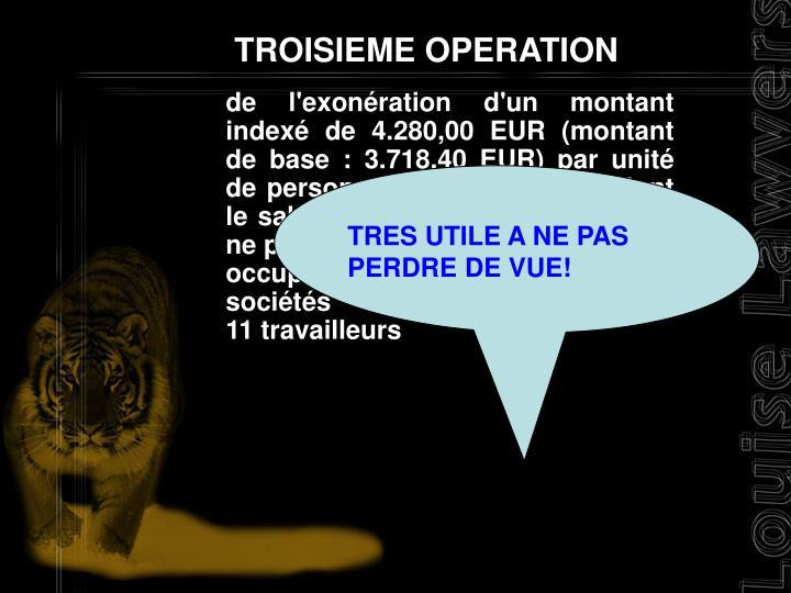 TROISIEME OPERATION