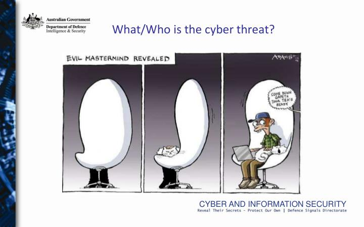What/Who is the cyber threat?