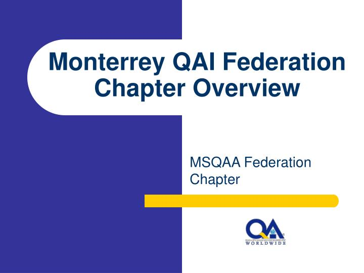 Monterrey qai federation chapter overview