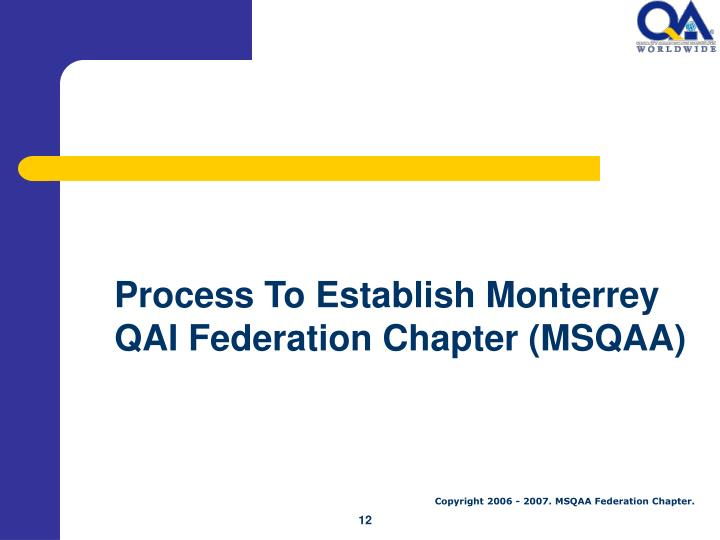 Process To Establish Monterrey QAI Federation Chapter (MSQAA)