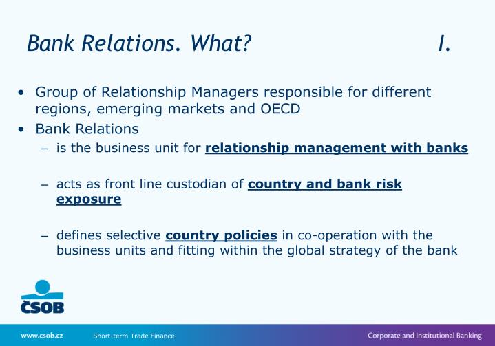 Bank Relations. What?