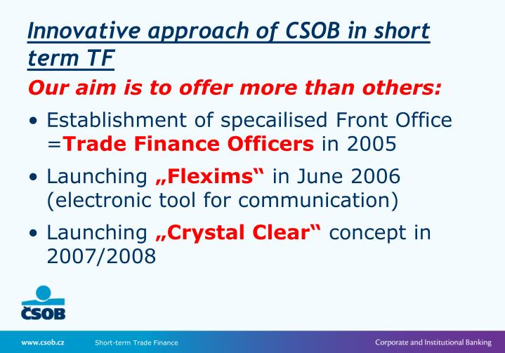 Innovative approach of CSOB in short term TF