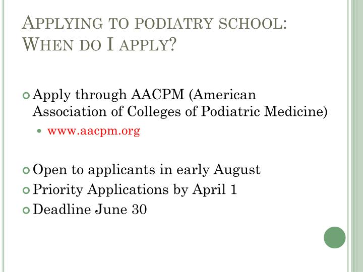 Applying to podiatry school: When do I apply?