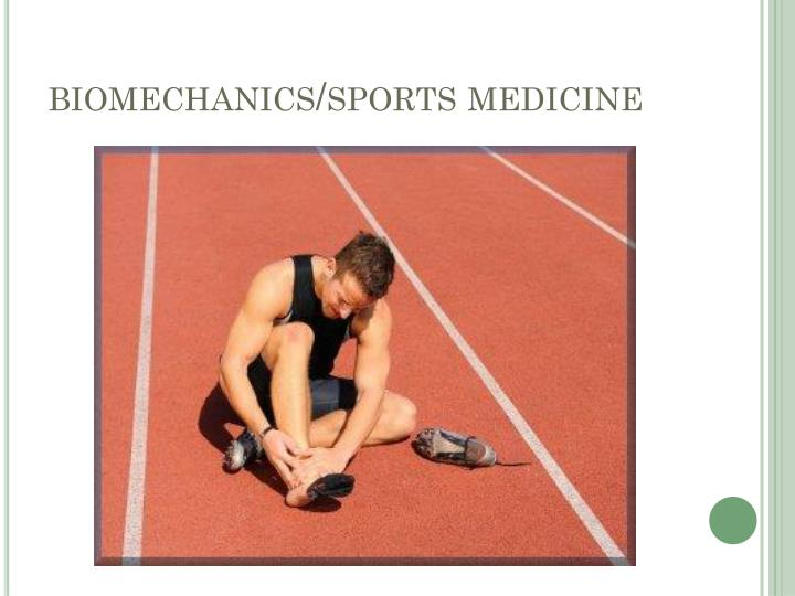 biomechanics/sports medicine
