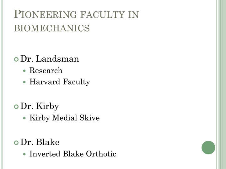 Pioneering faculty in biomechanics