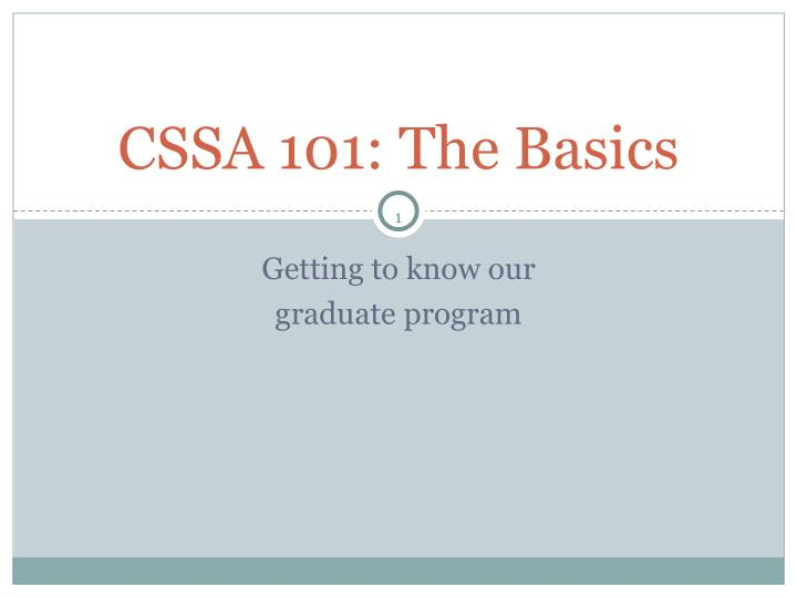 CSSA 101: The Basics