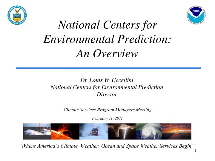 National centers for environmental prediction an overview