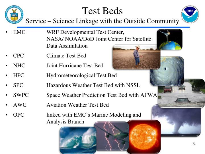 EMCWRF Developmental Test Center,             NASA/ NOAA/DoD Joint Center for Satellite Data Assimilation