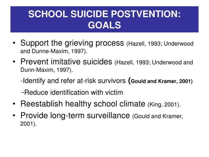 SCHOOL SUICIDE POSTVENTION: GOALS