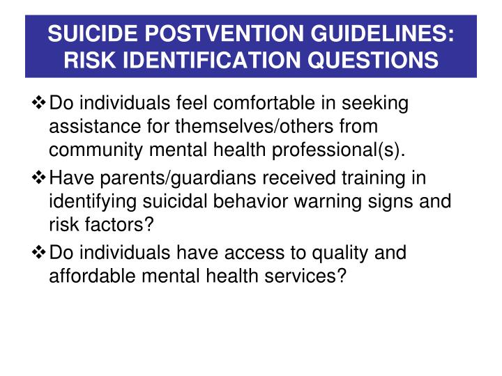 SUICIDE POSTVENTION GUIDELINES:
