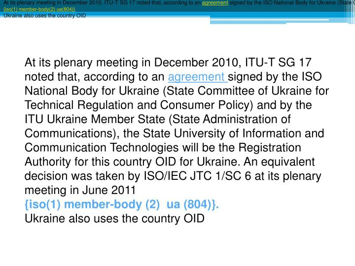 At its plenary meeting in December 2010, ITU-T SG 17 noted that, according to an