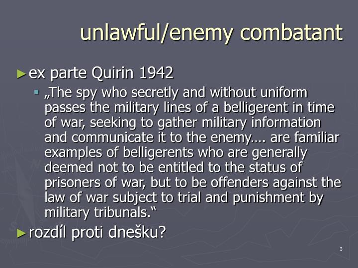 Unlawful enemy combatant