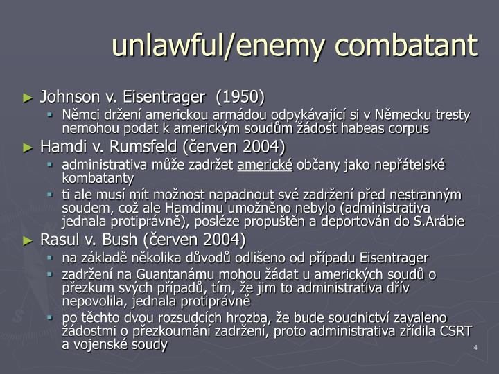unlawful/enemy combatant