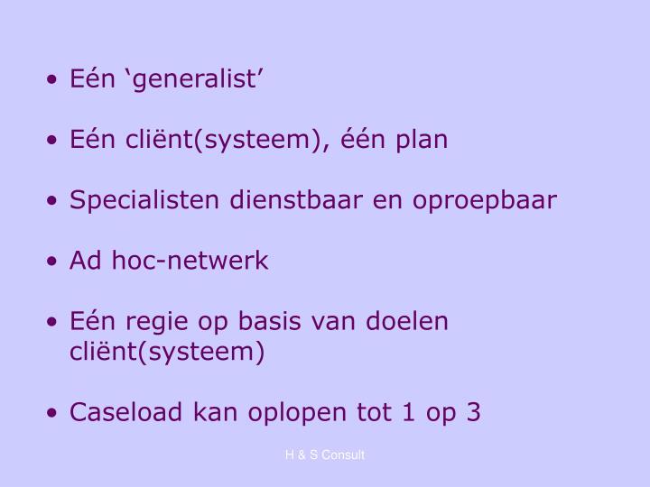 Eén 'generalist'