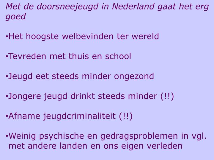 Met de doorsneejeugd in Nederland gaat het erg goed