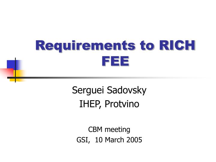 Requirements to rich fee