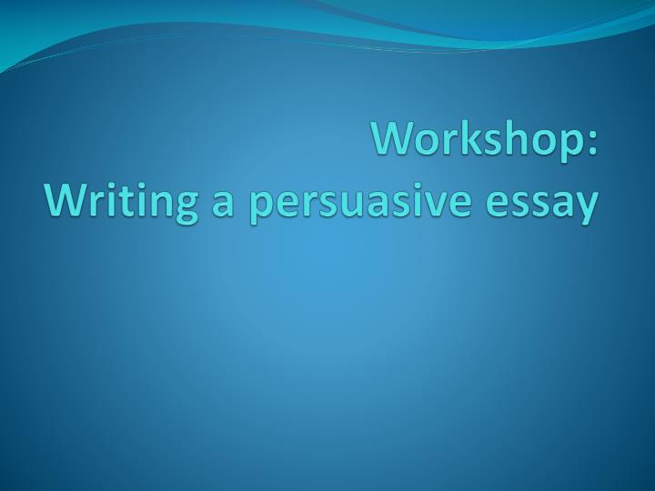 elements of an persuasive essay Any persuasive essay outline always deals with the proper establishment of the facts in the work this is the reason it is crucial to know the material very well before writing a persuasive essay in order to choose the most appealing ones.
