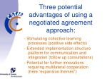 three potential advantages of using a negotiated agreement approach