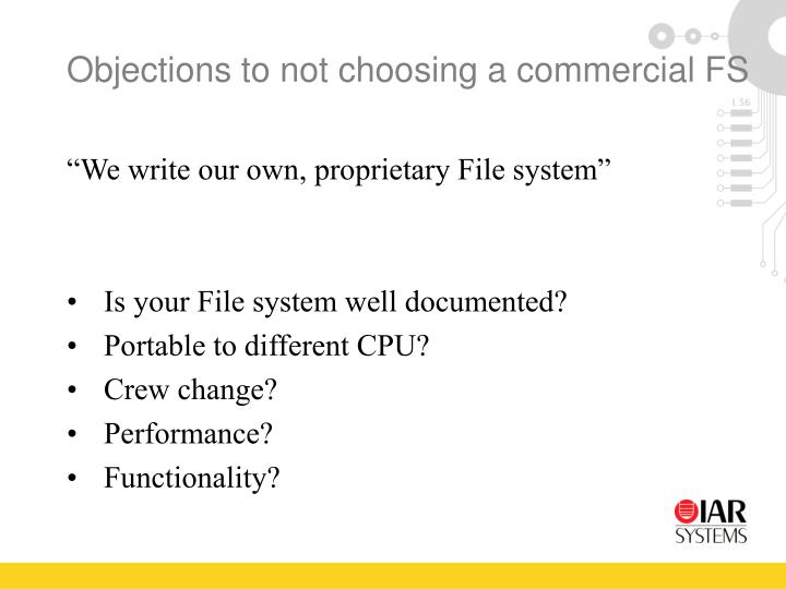 Objections to not choosing a commercial FS