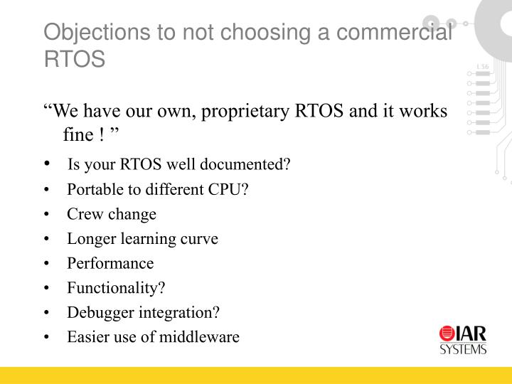 Objections to not choosing a commercial RTOS