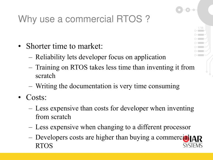 Why use a commercial RTOS ?