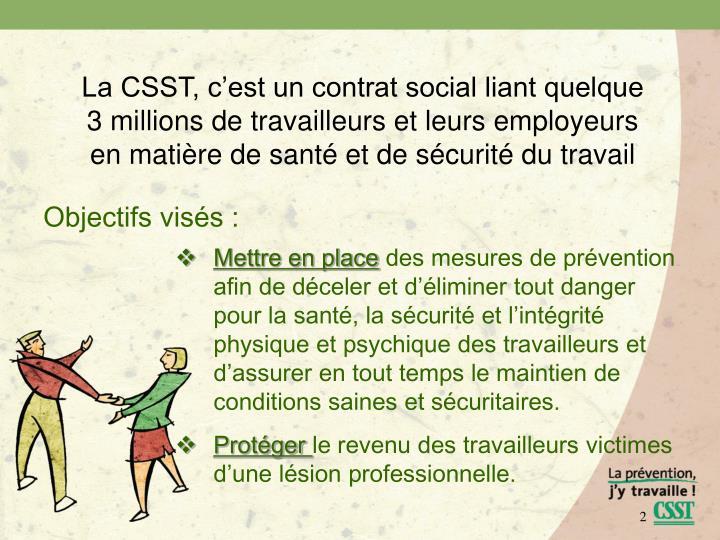 La CSST, c'est un contrat social liant quelque