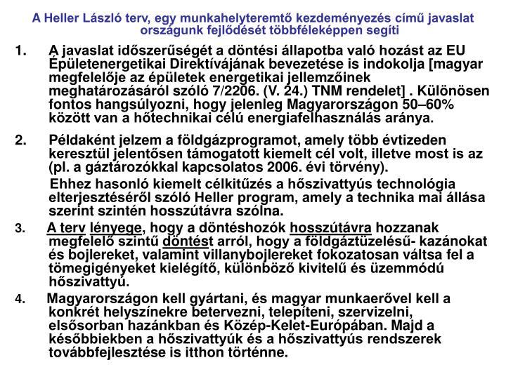 AHeller László terv, egy munkahelyteremtő kezdeményezés című javaslat országunk fejlődését többféleképpen segíti