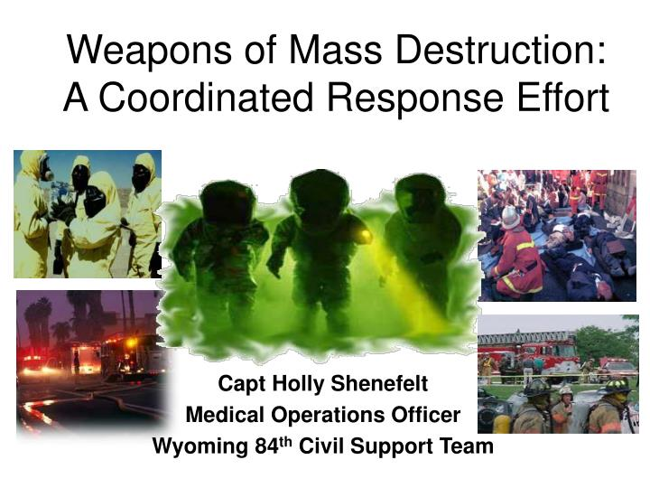 Weapons of mass destruction a coordinated response effort