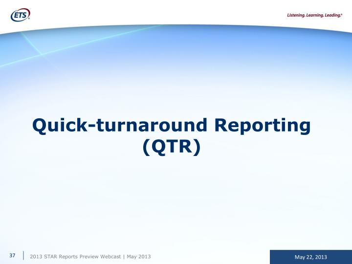 Quick-turnaround Reporting (QTR)
