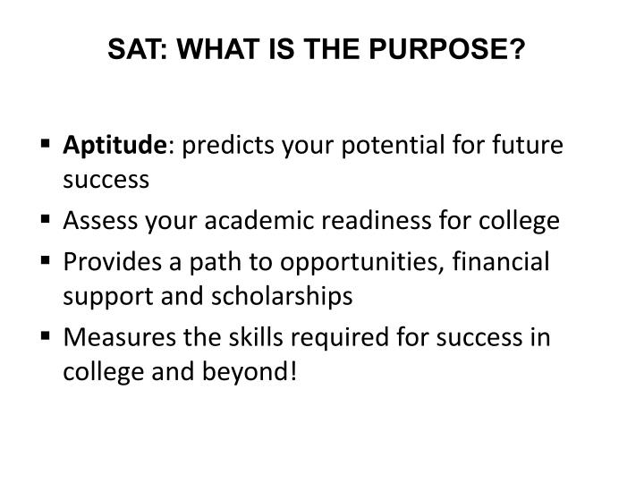 SAT: WHAT IS THE PURPOSE?