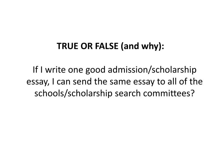 TRUE OR FALSE (and why):