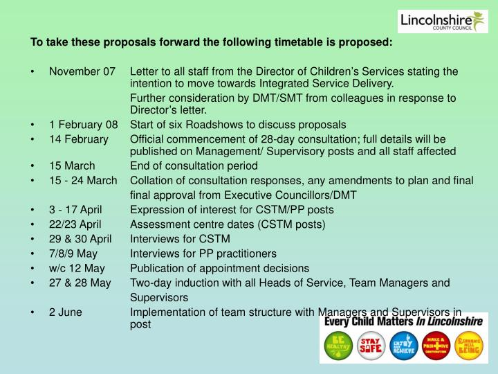 To take these proposals forward the following timetable is proposed: