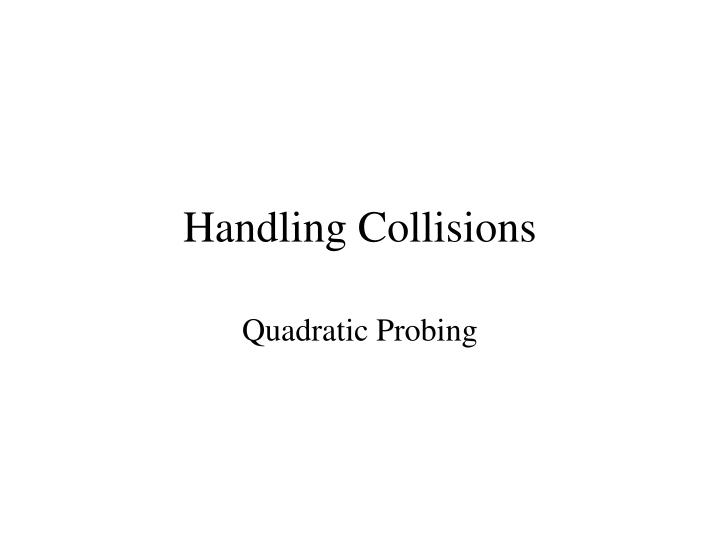 Handling Collisions