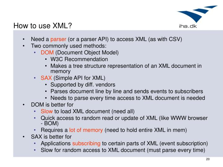 How to use XML?