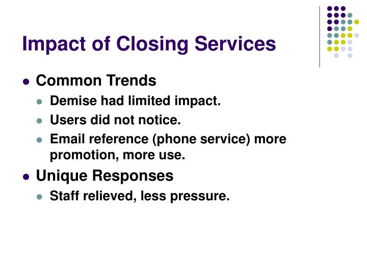 Impact of Closing Services