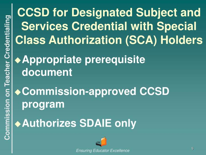 CCSD for Designated Subject and Services Credential with Special Class Authorization (SCA) Holders