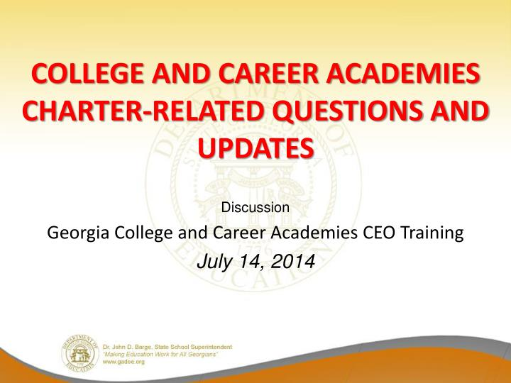 college and career academies charter related questions and updates