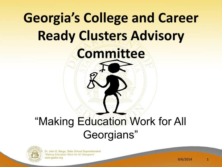 Georgia s college and career ready clusters advisory committee